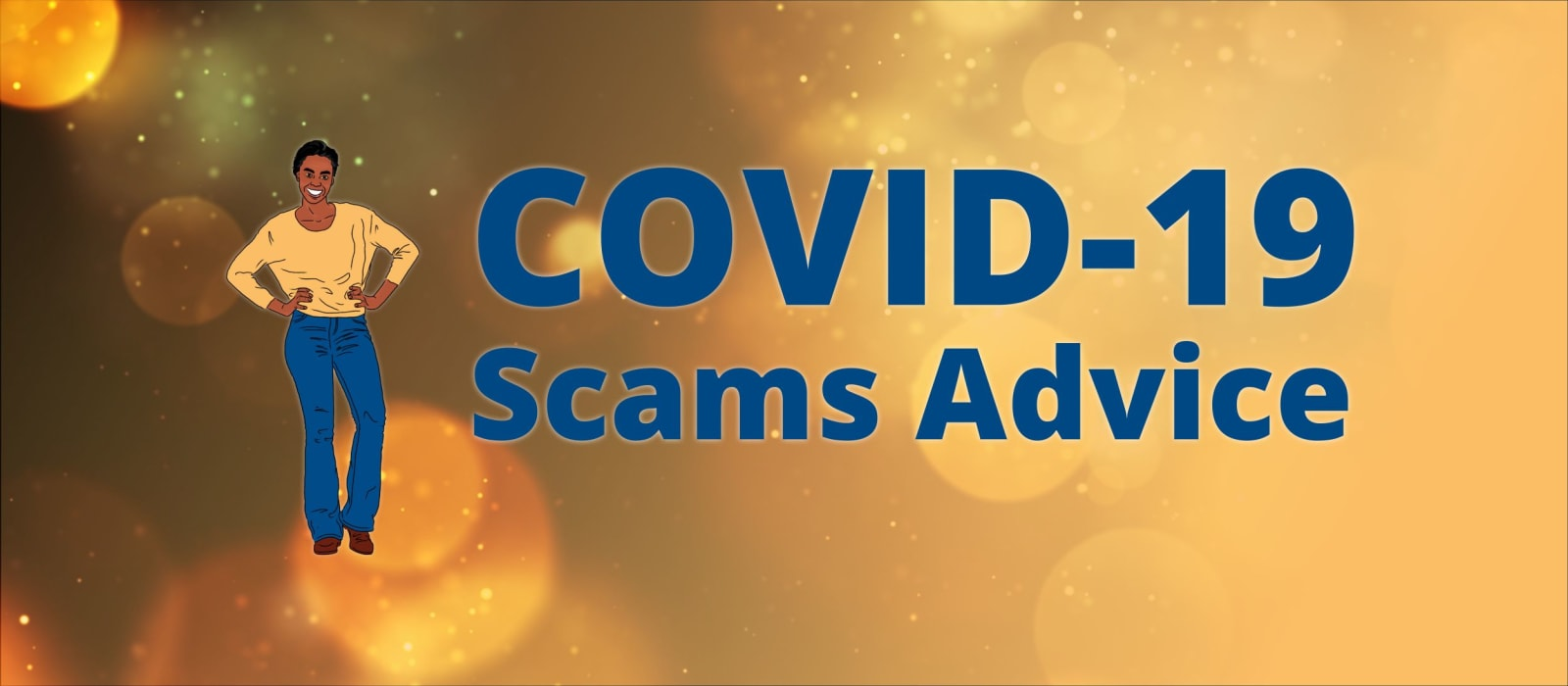 COVID-19: Scams Advice