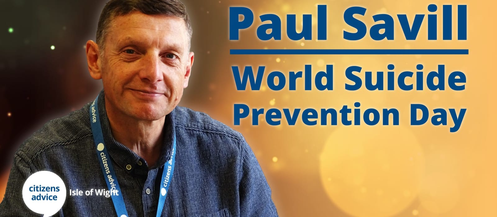 A Message From Paul Savill - World Suicide Prevention Day 2020