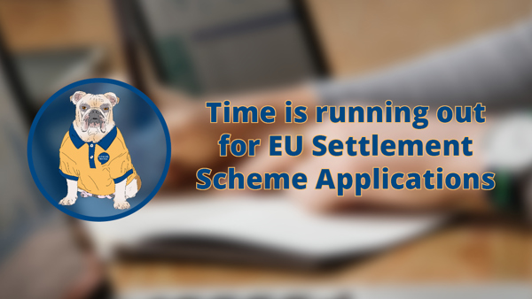 Time is running out for EU Settlement Scheme Applications